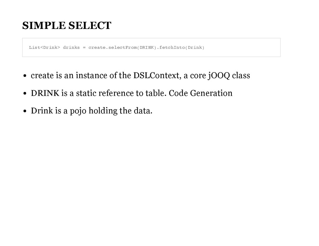 SIMPLE SELECT create is an instance of the DSLC...