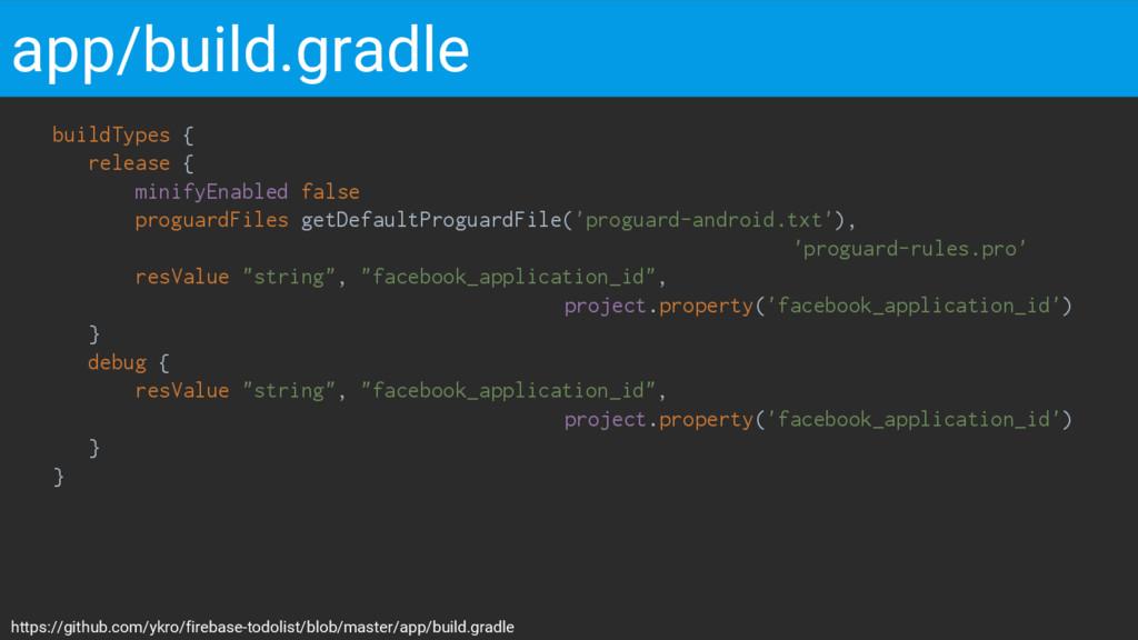 buildTypes { release { minifyEnabled false prog...