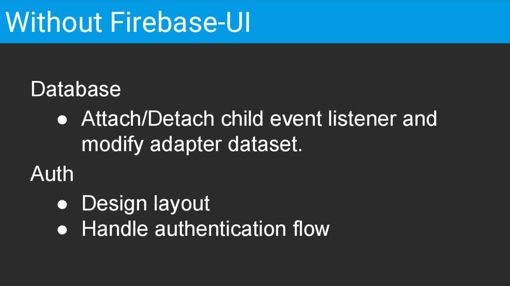Database ● Attach/Detach child event listener a...