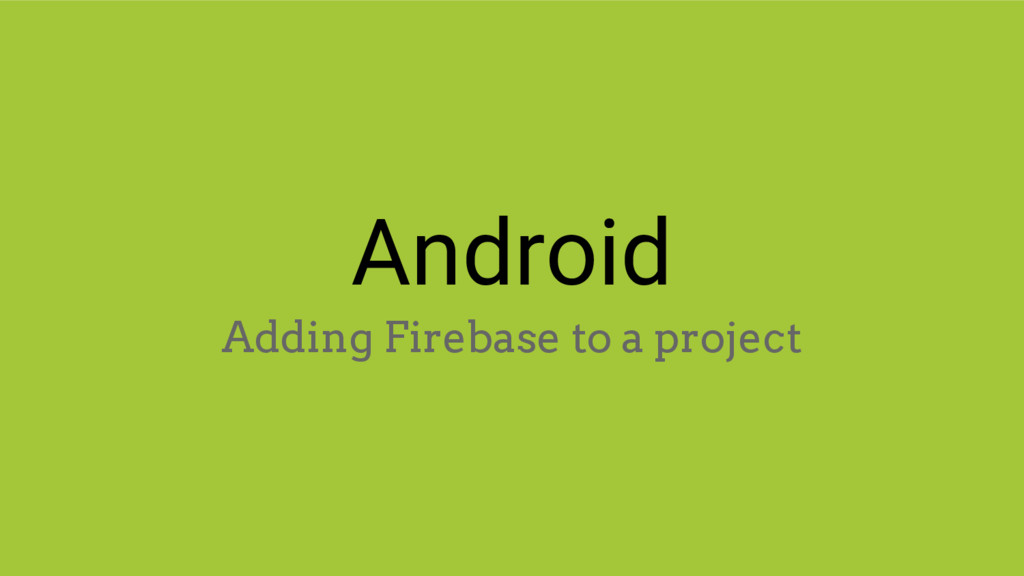 Android Adding Firebase to a project