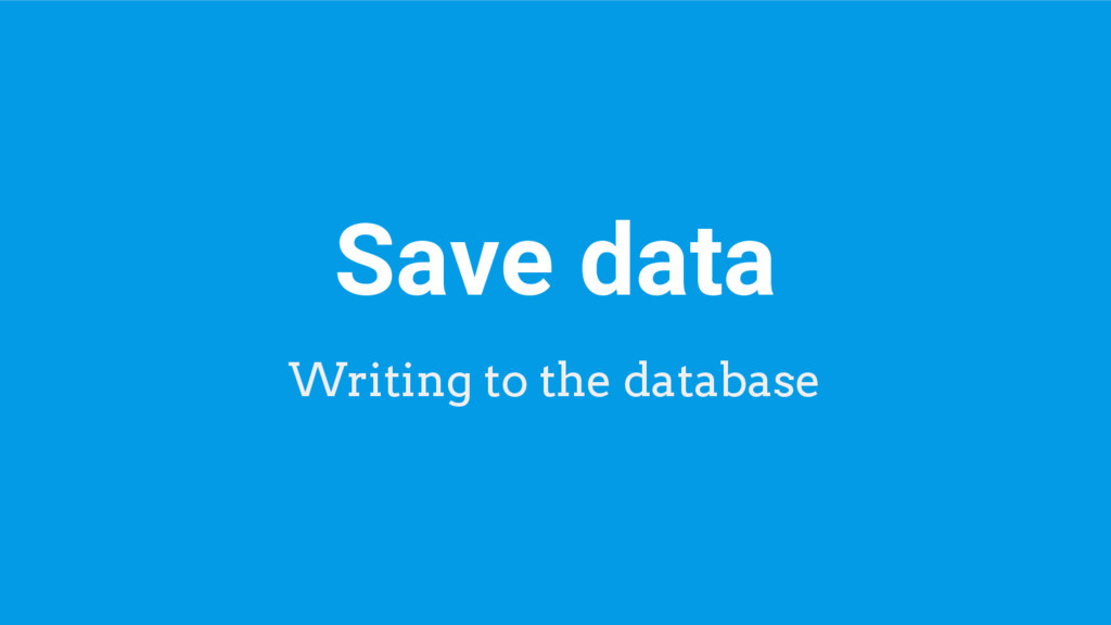 Save data Writing to the database