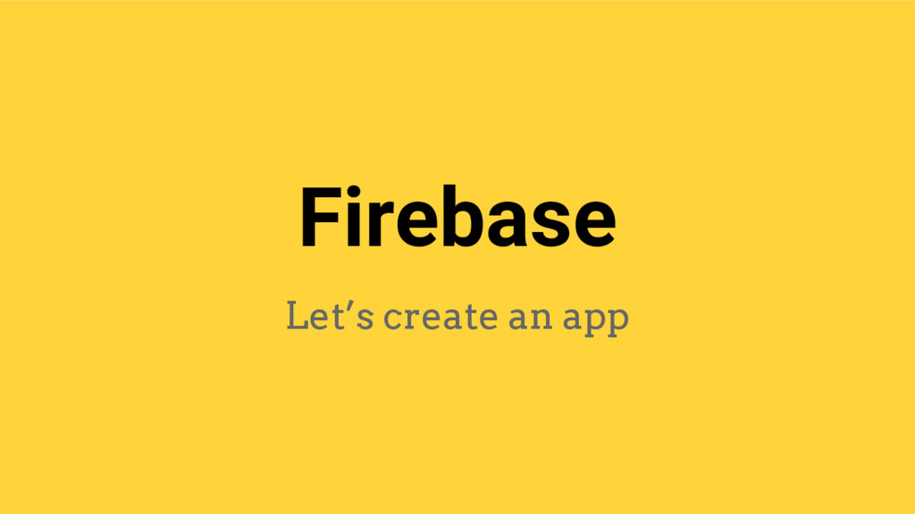 Firebase Let's create an app