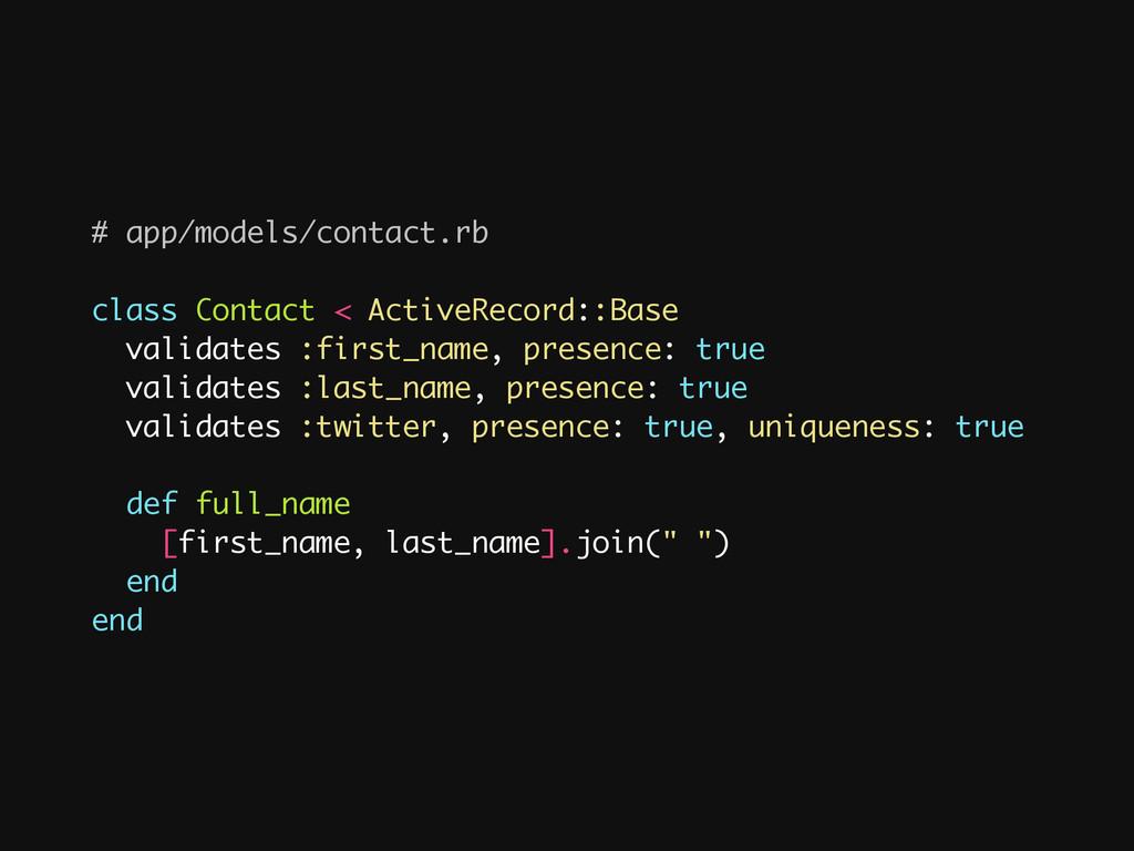 # app/models/contact.rb ! class Contact < Activ...