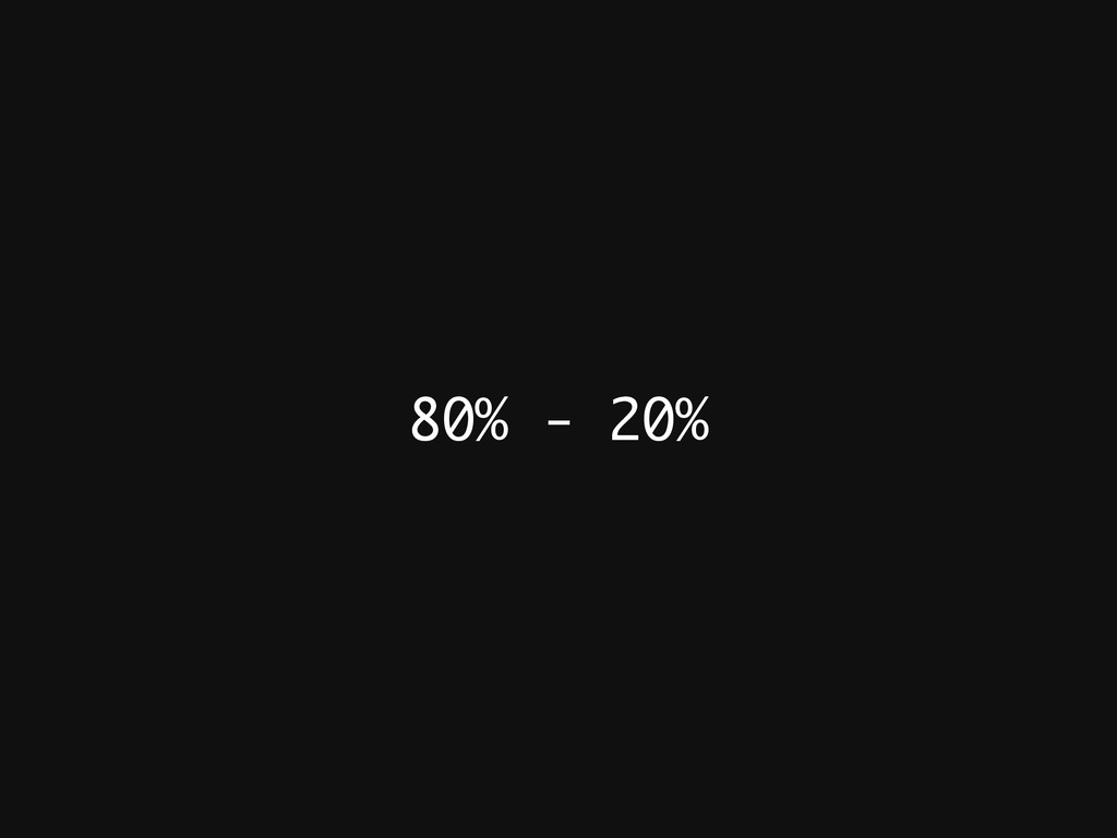 80% - 20%