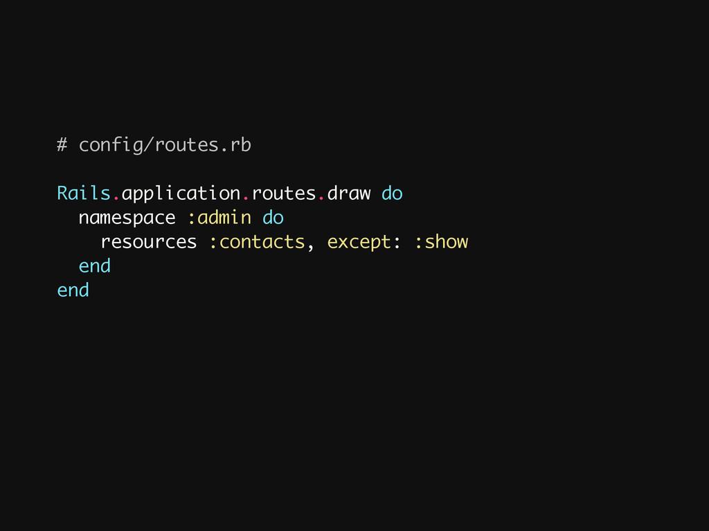 # config/routes.rb ! Rails.application.routes.d...