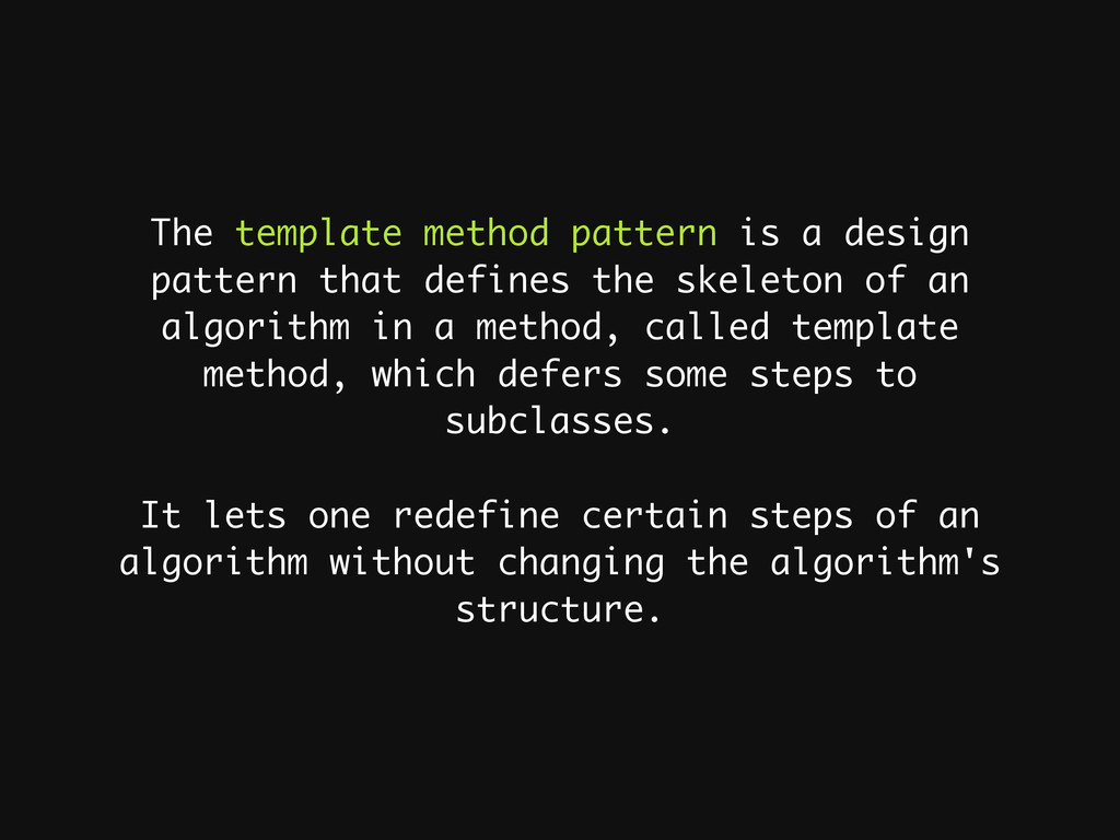 The template method pattern is a design pattern...