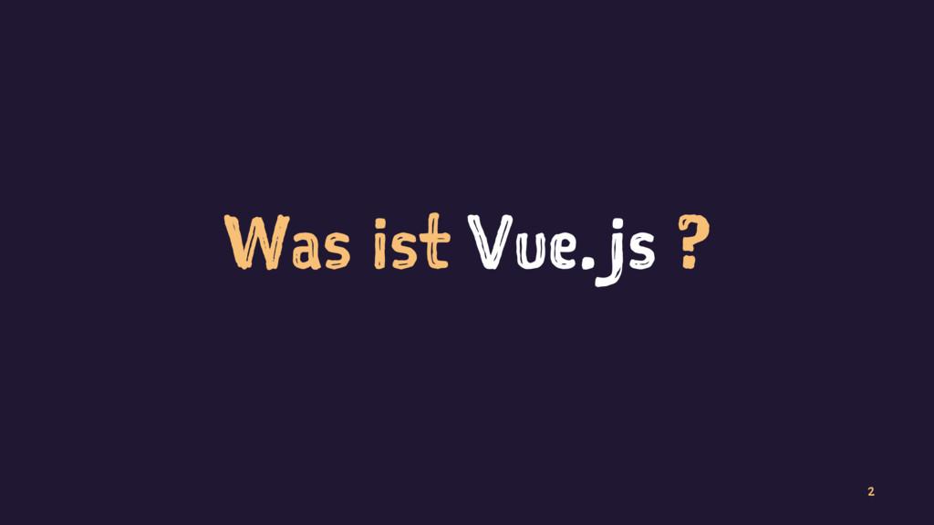 Was ist Vue.js ? 2