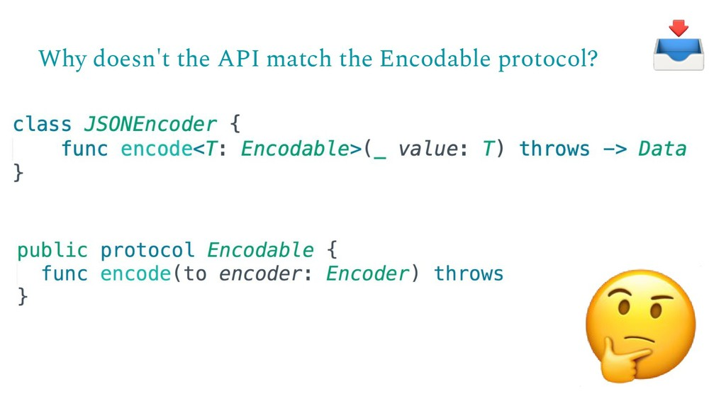 Why doesn't the API match the Encodable protoco...