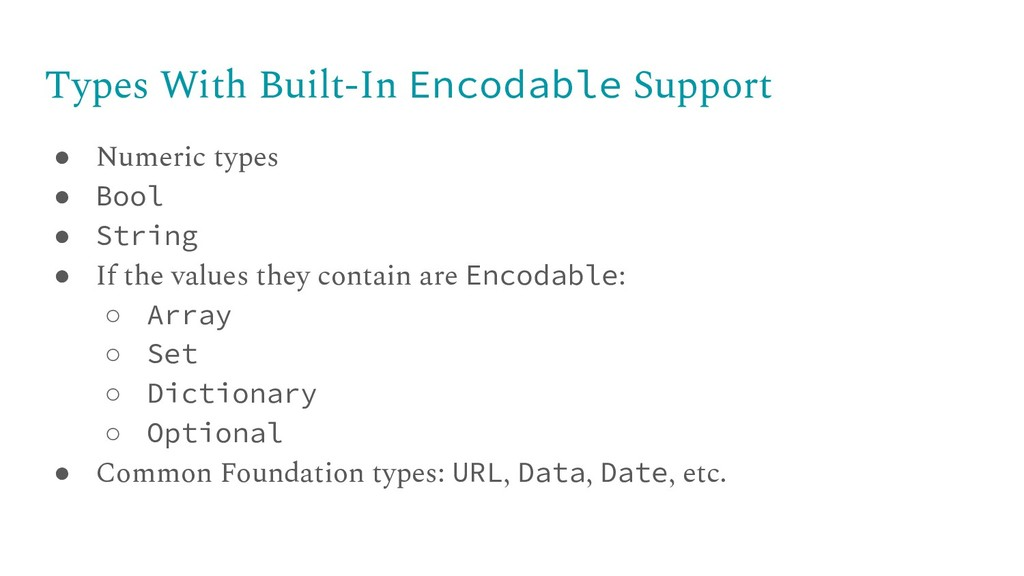Types With Built-In Encodable Support ● Numeric...