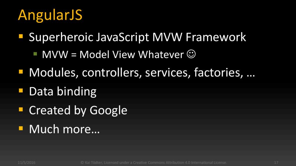 AngularJS  Superheroic JavaScript MVW Framewor...