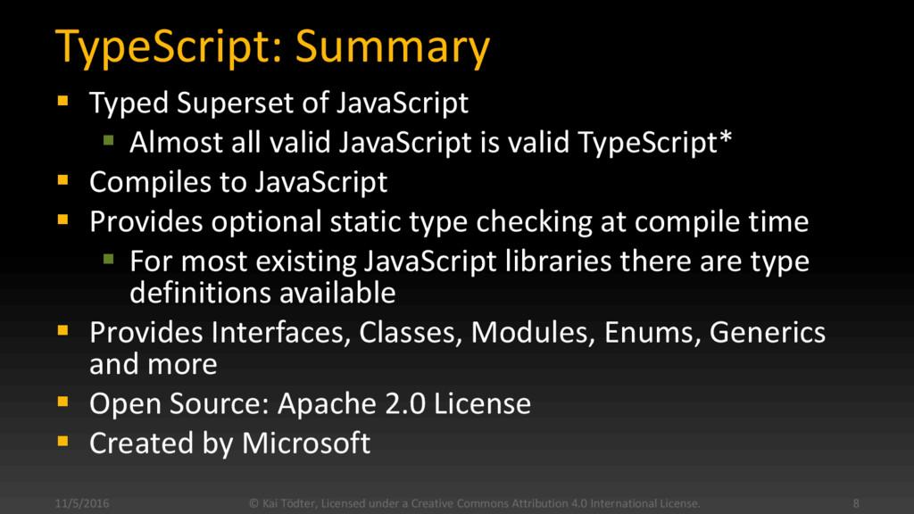 TypeScript: Summary  Typed Superset of JavaScr...