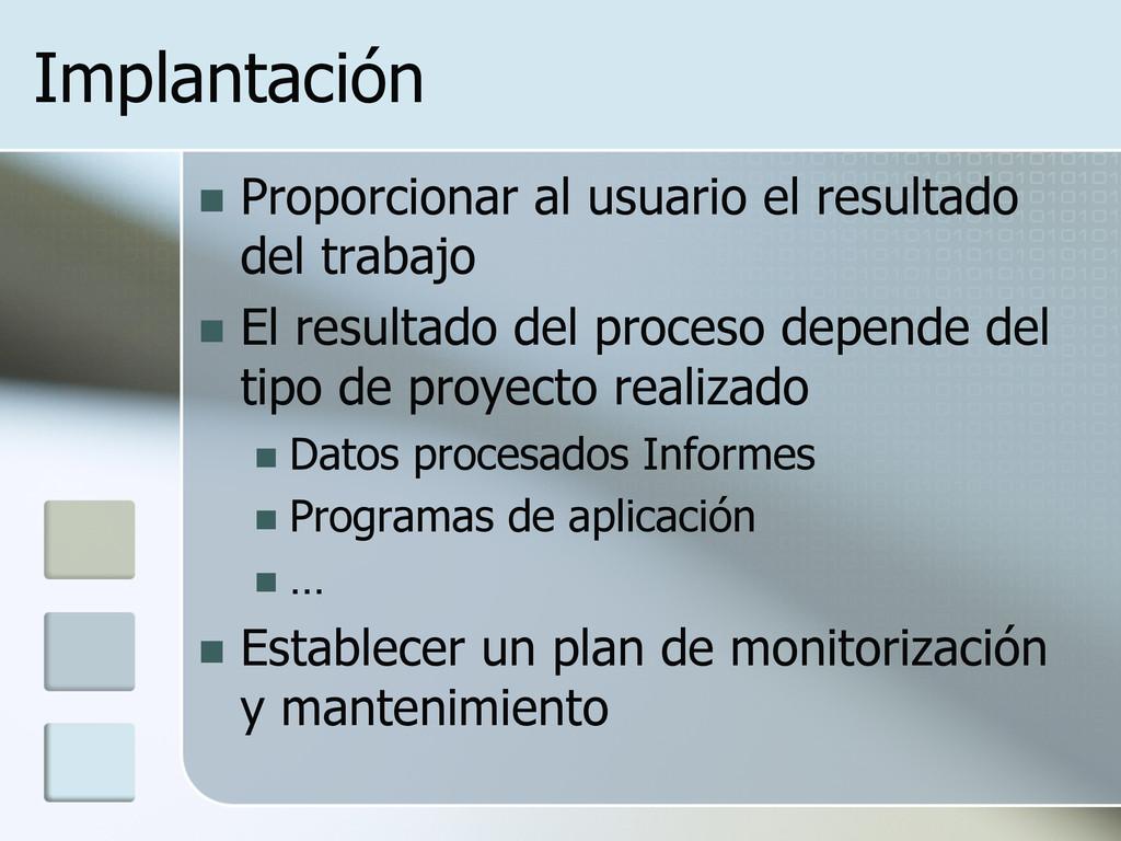 Implantación n Proporcionar al usuario el res...
