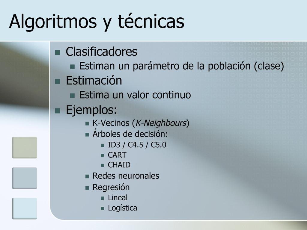 Algoritmos y técnicas n Clasificadores n Es...