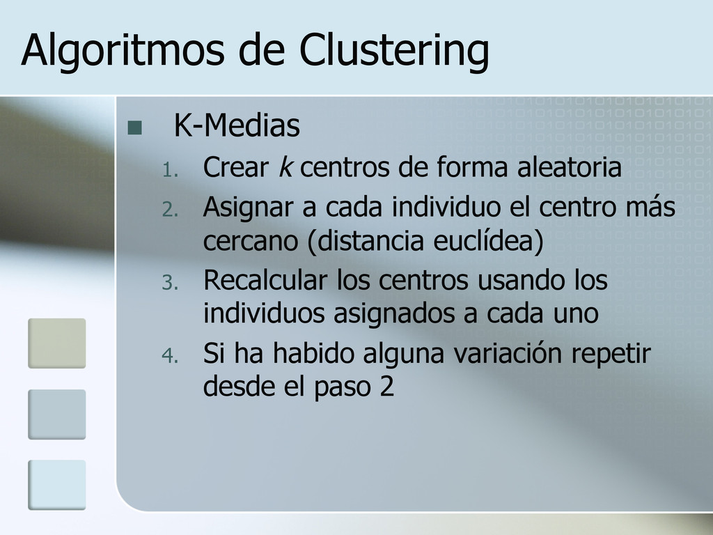 Algoritmos de Clustering n K-Medias 1. Crear...