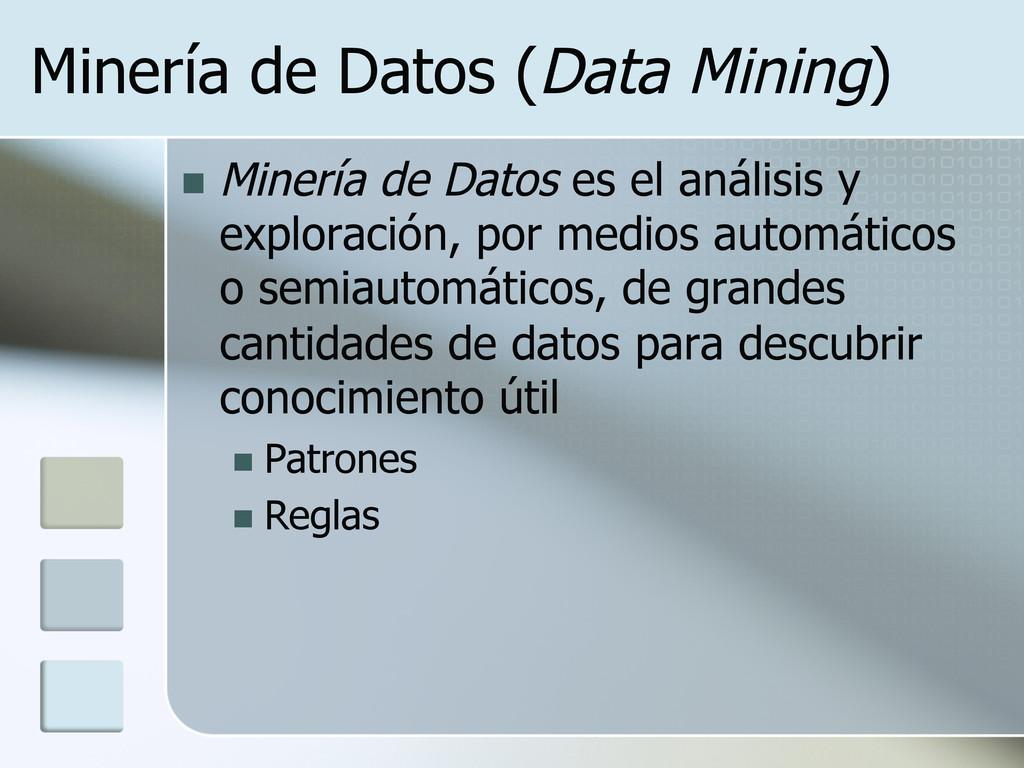 Minería de Datos (Data Mining) n Minería de D...