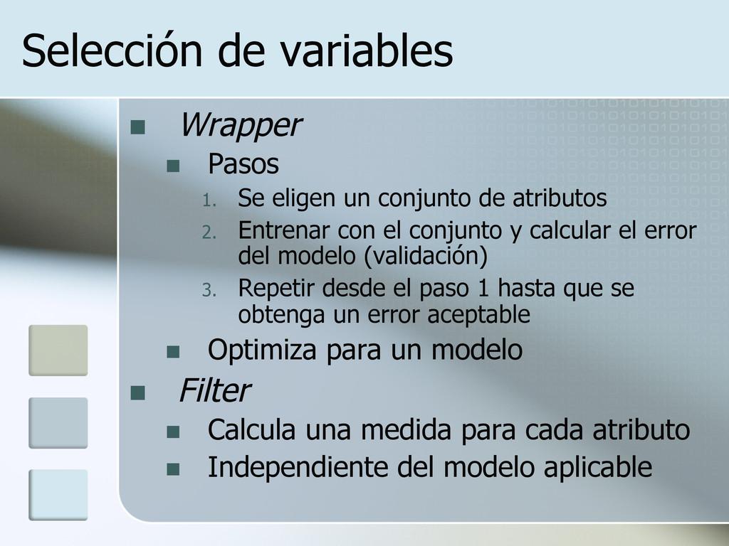 Selección de variables n Wrapper n Pasos 1....