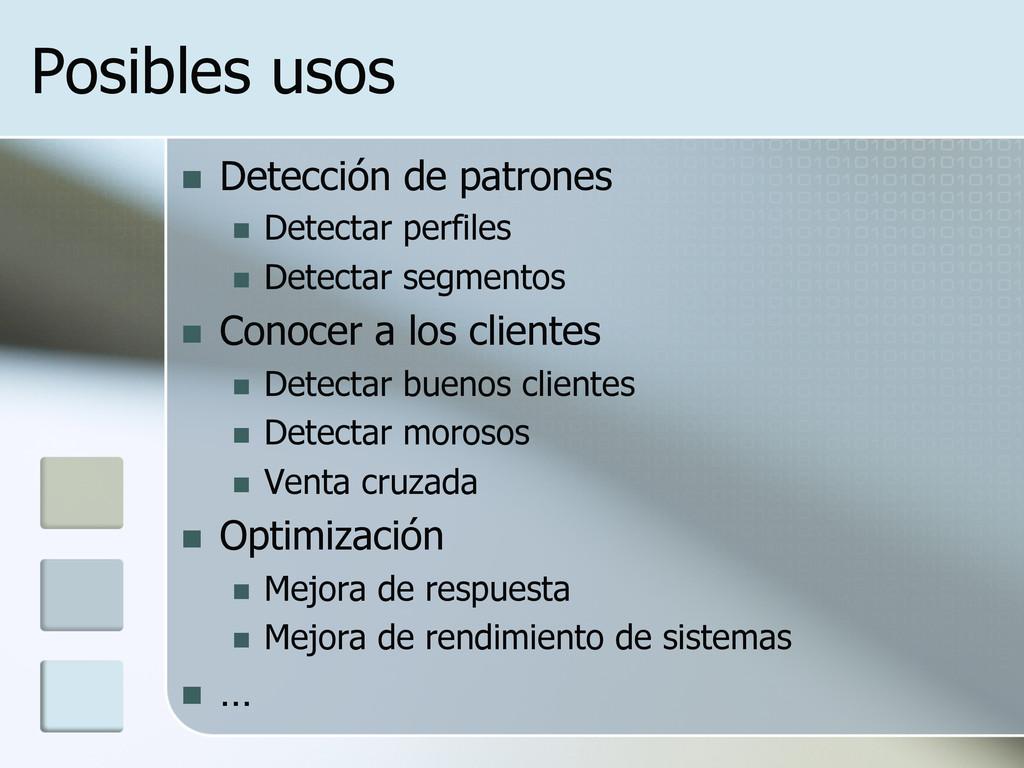 Posibles usos n Detección de patrones n Det...