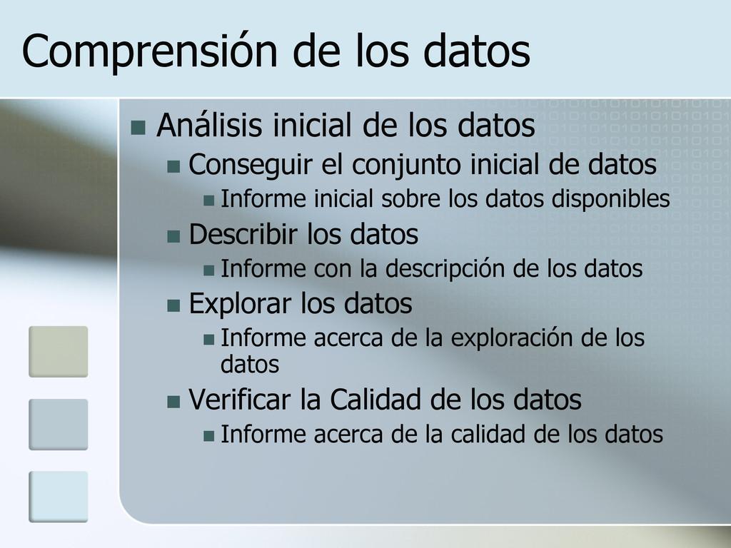 Comprensión de los datos n Análisis inicial d...