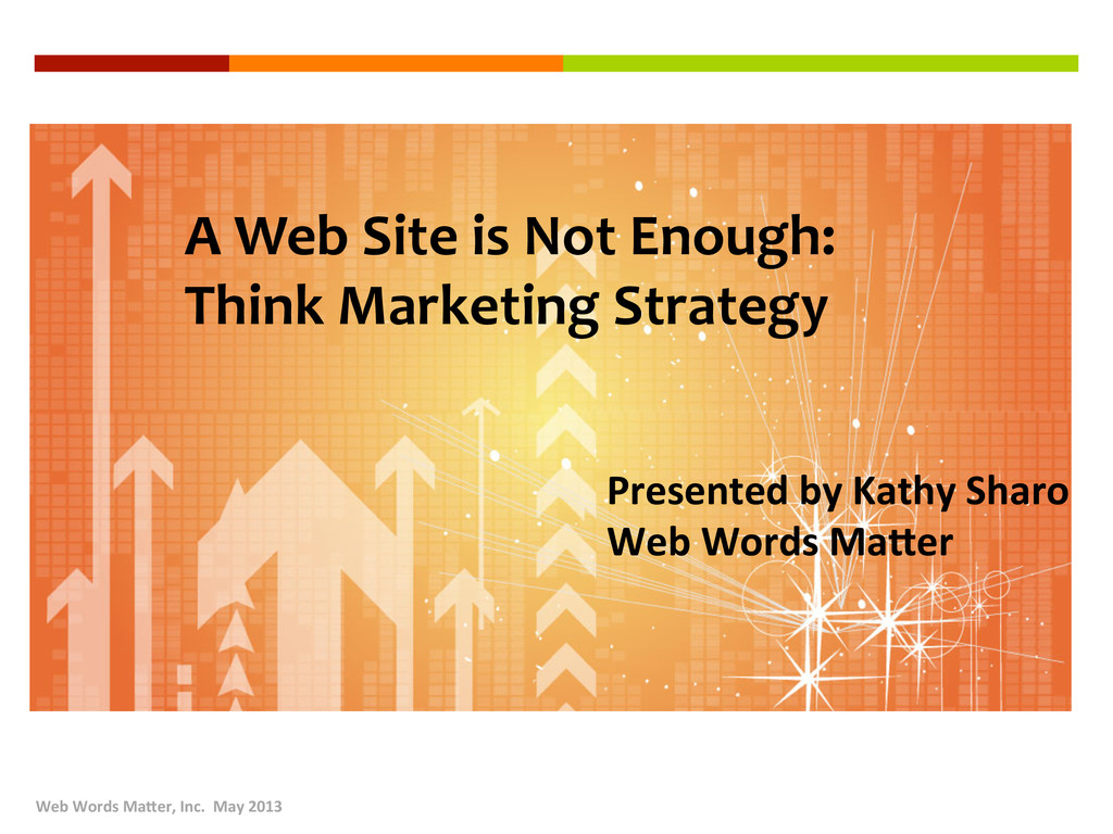 A Web Site is Not Enough:  Th...
