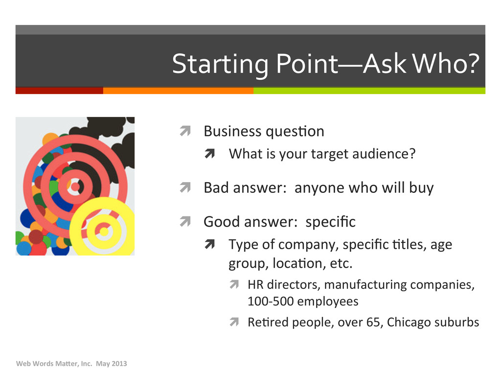 Starting Point—Ask Who?  ì Business...
