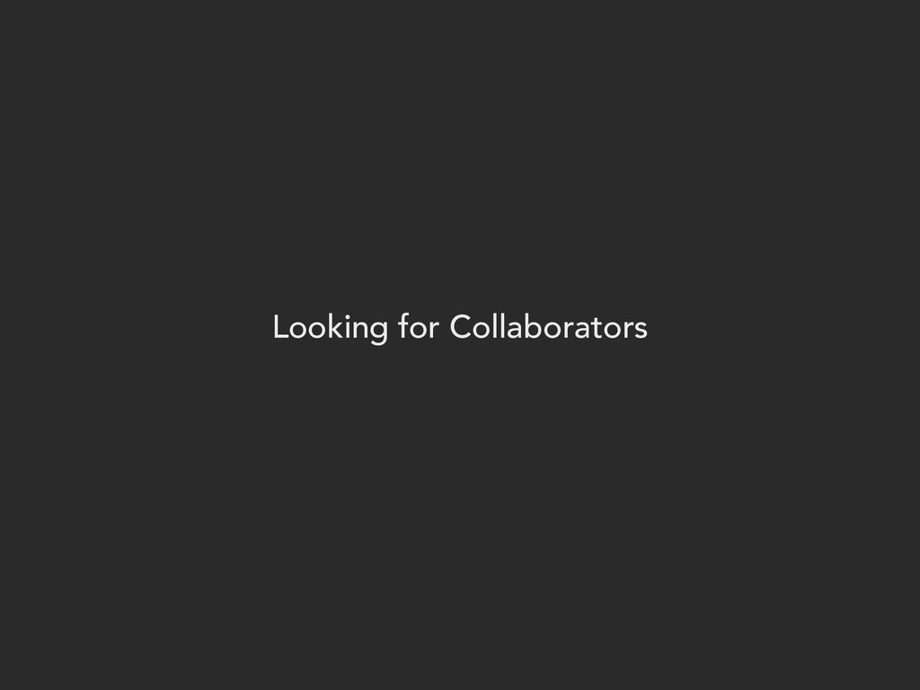 Looking for Collaborators