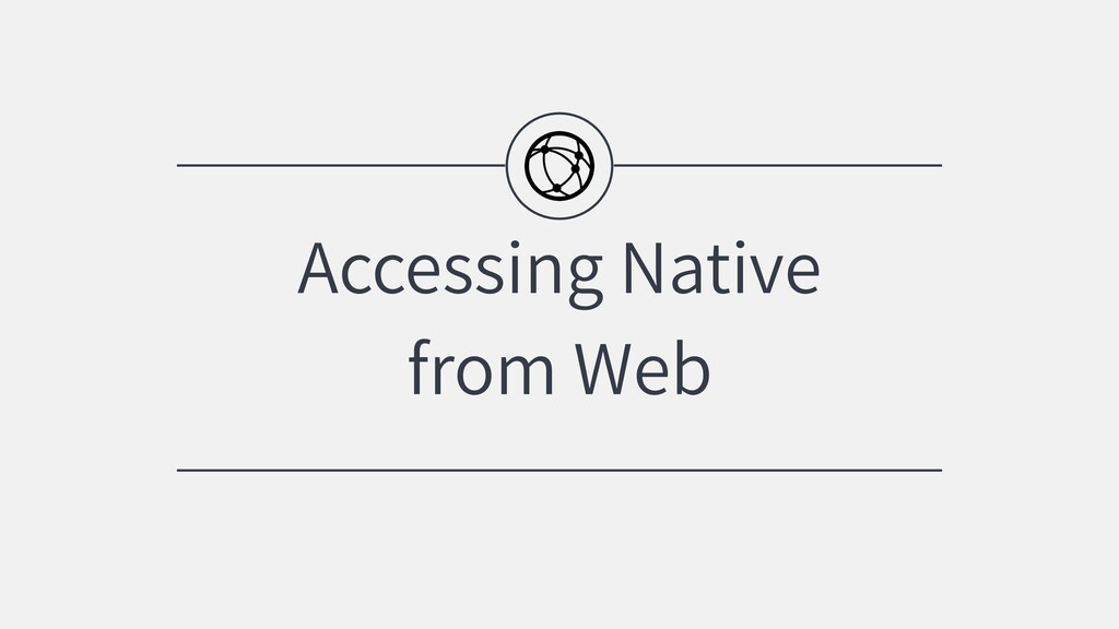 Accessing Native from Web