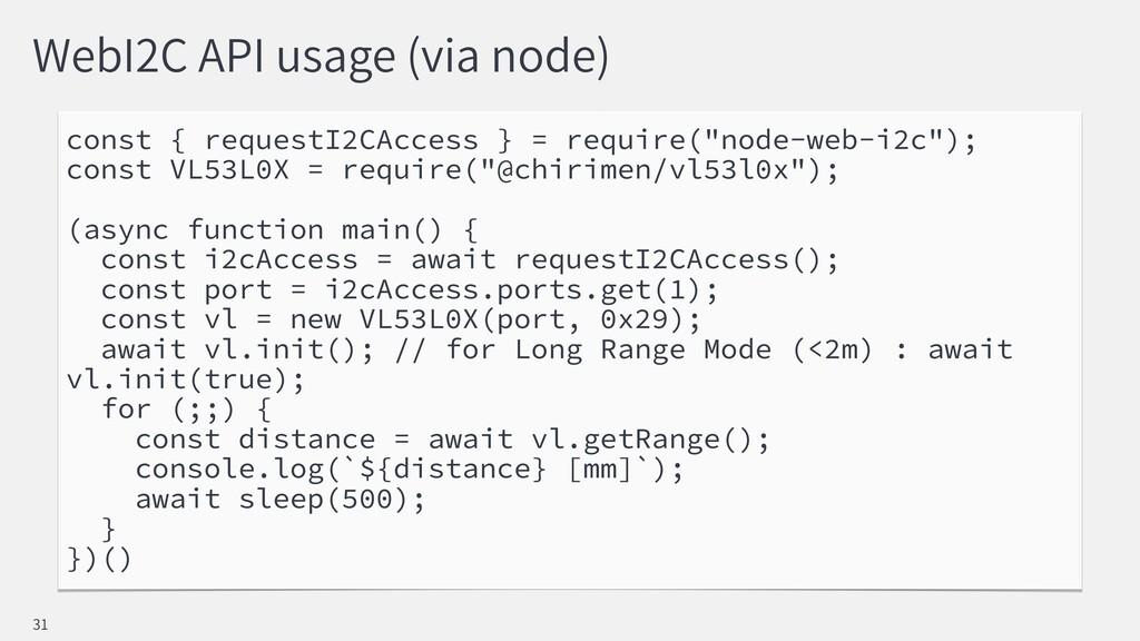 WebI2C API usage (via node) const { requestI2CA...