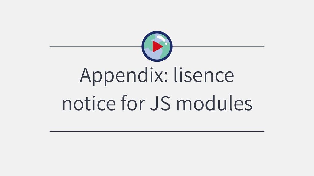Appendix: lisence notice for JS modules