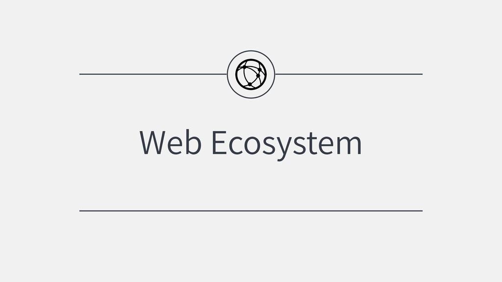 Web Ecosystem