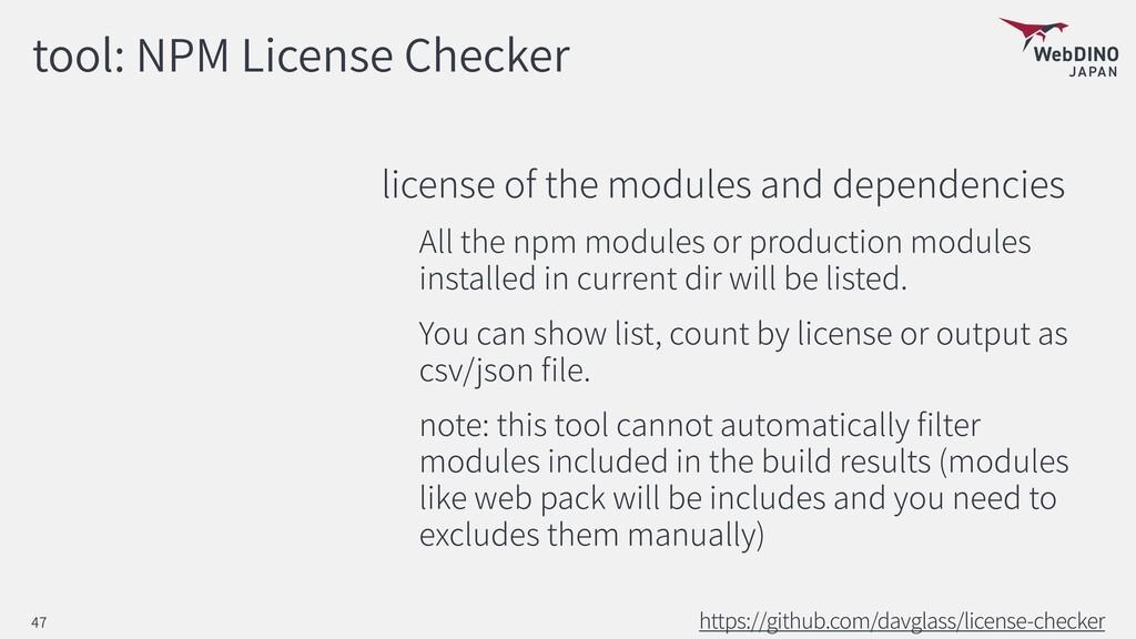 tool: NPM License Checker license of the module...