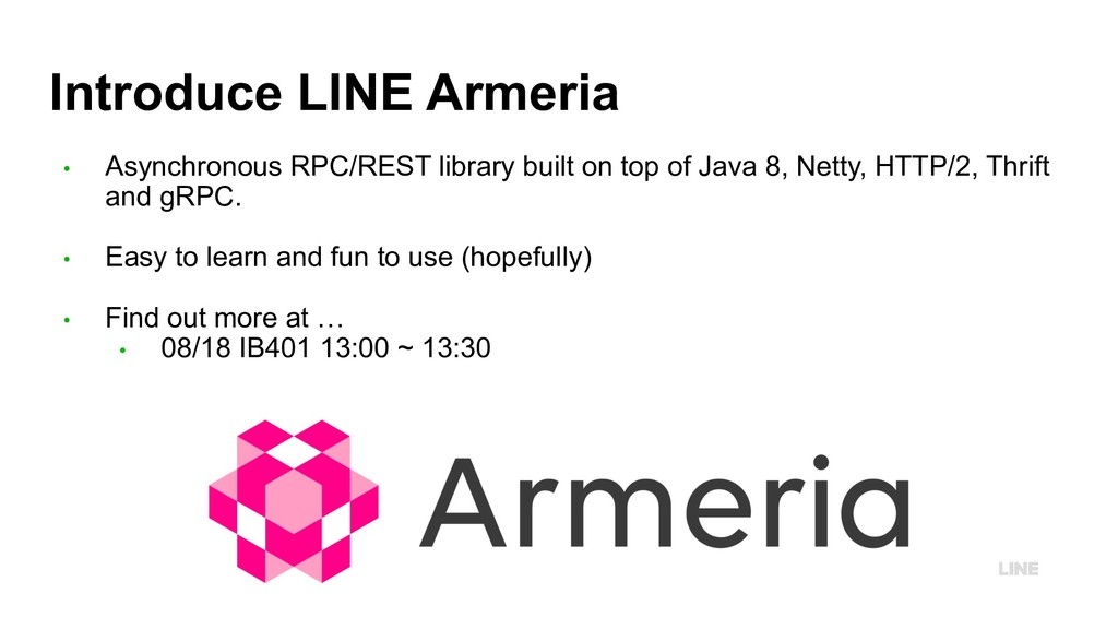 Introduce LINE Armeria • Asynchronous RPC/REST ...