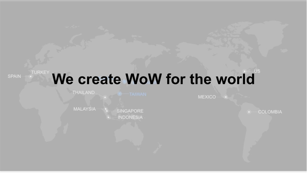 We create WoW for the world