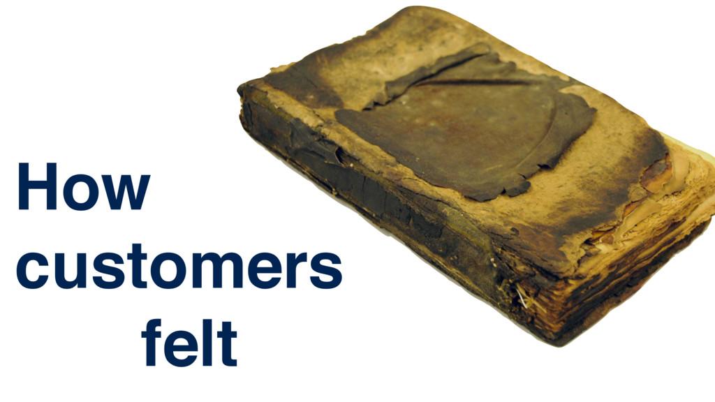 How customers felt