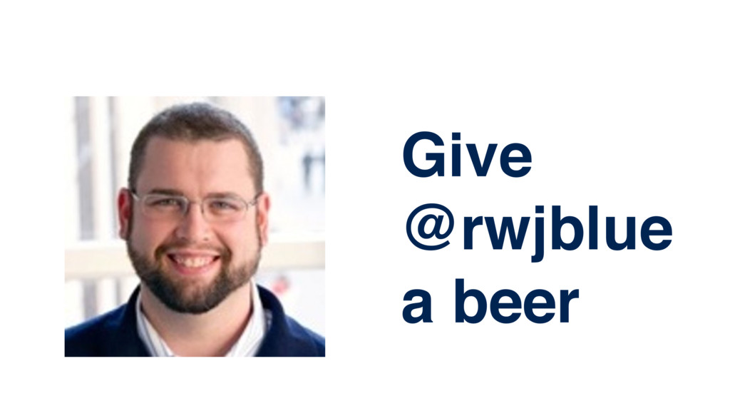 ! Give @rwjblue a beer