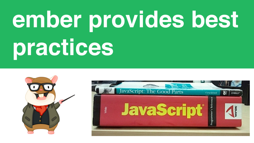 ember provides best practices