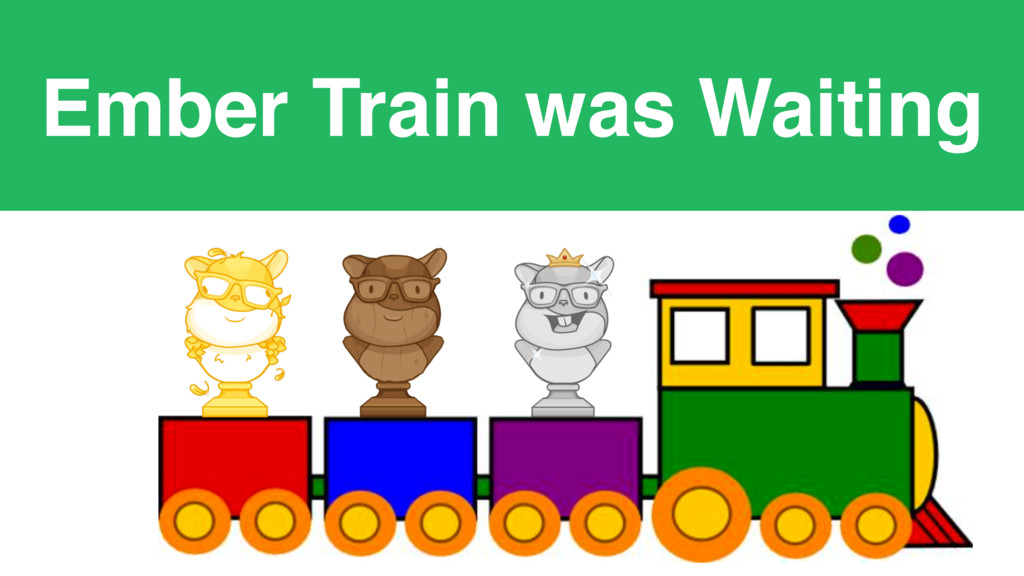 Ember Train was Waiting