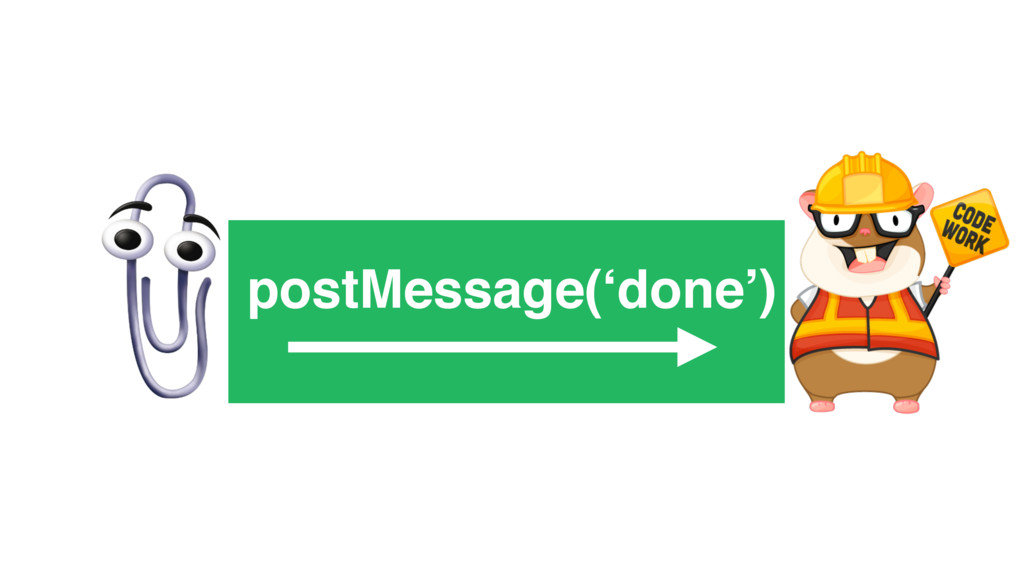 postMessage('done')