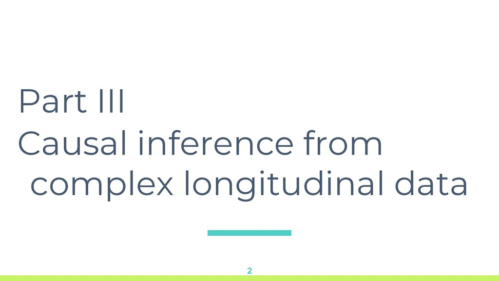 Part III Causal inference from complex longitud...