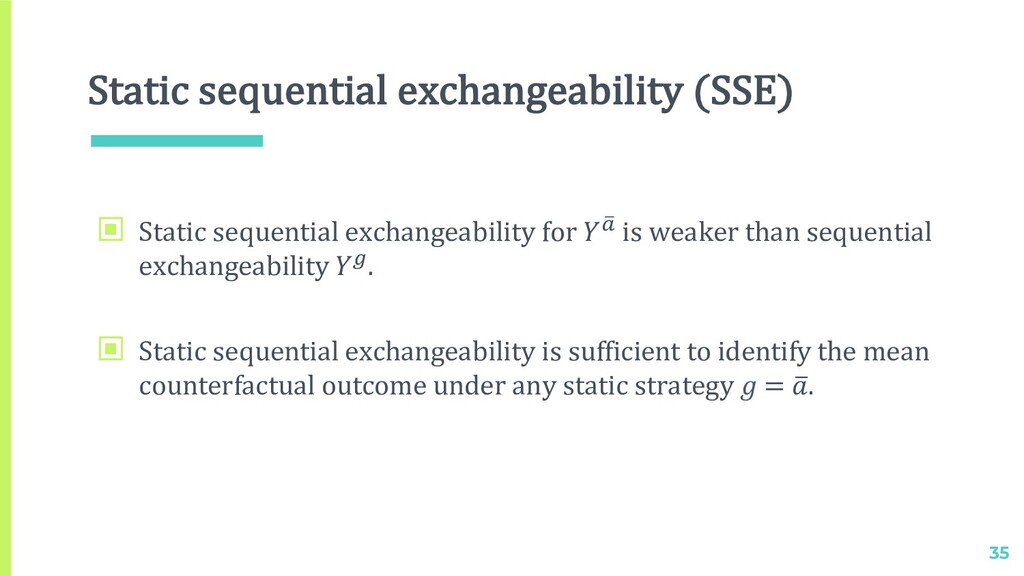 Static sequential exchangeability (SSE) 35 ▣ St...