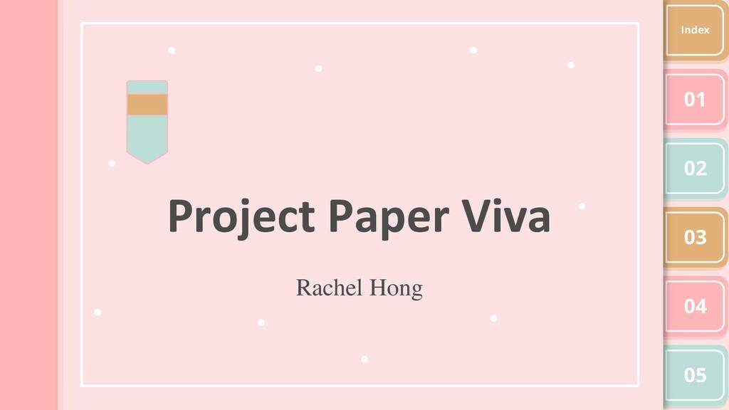 Project Paper Viva Rachel Hong 01 02 03 04 05 I...