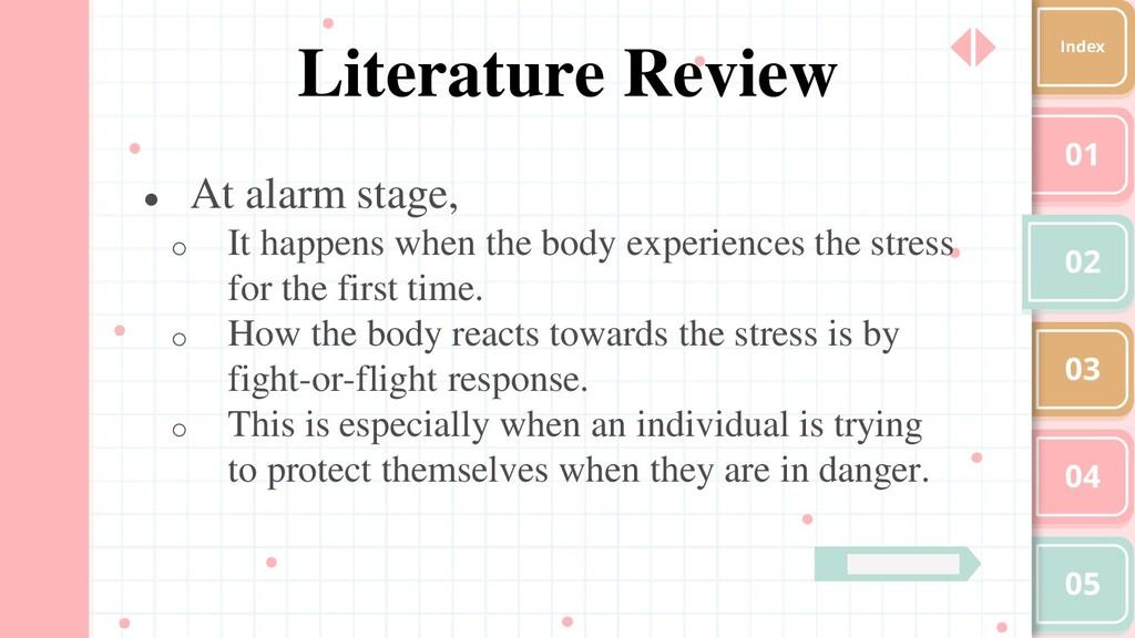 01 02 03 04 05 Index Literature Review ● At ala...