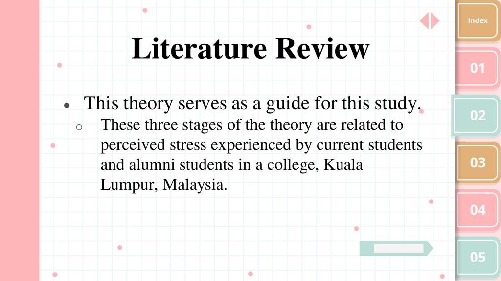 01 02 03 04 05 Index Literature Review ● This t...