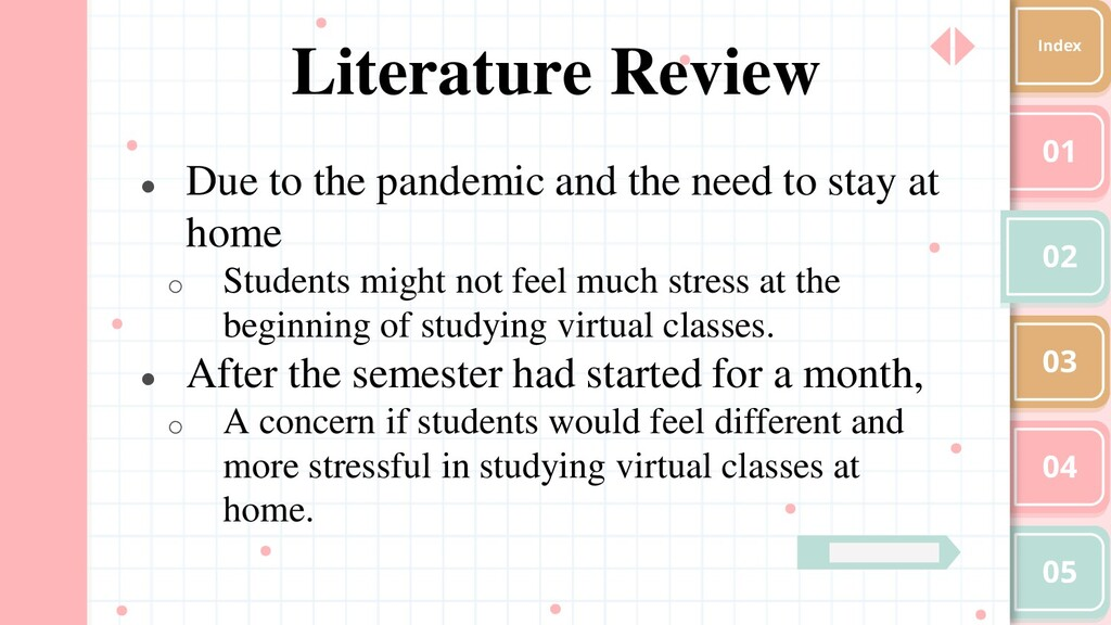 01 02 03 04 05 Index Literature Review ● Due to...