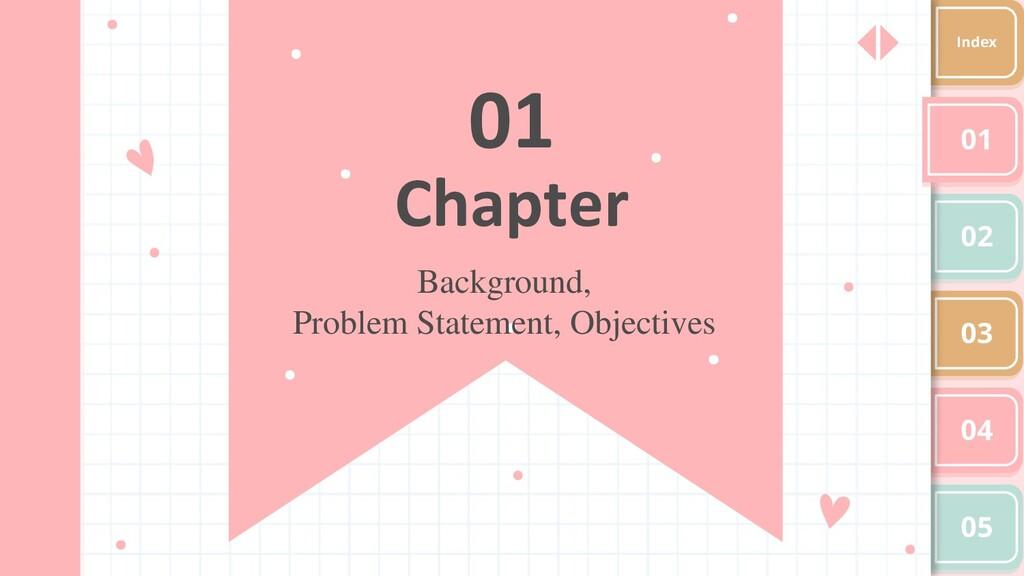 01 Chapter Background, Problem Statement, Objec...