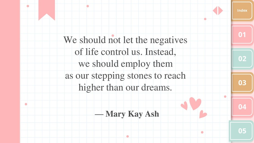 We should not let the negatives of life control...