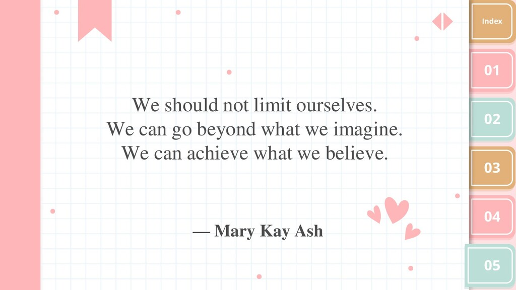 We should not limit ourselves. We can go beyond...