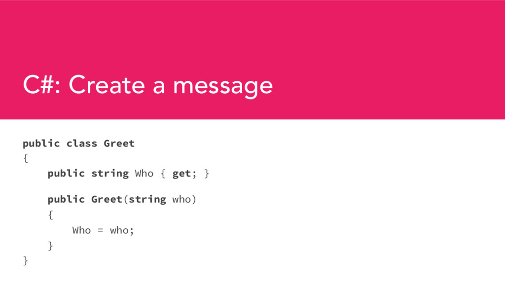 C#: Create a message public class Greet