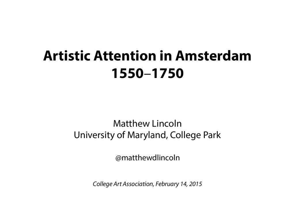 Artistic Attention in Amsterdam 1550–1750 Matth...