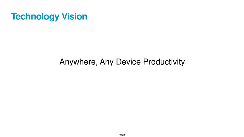 Public Technology Vision Anywhere, Any Device P...