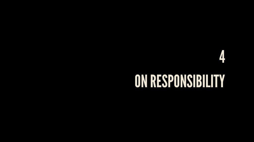 4 ON RESPONSIBILITY